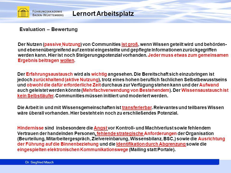 Generalsekretär Thomas E. Berg Dr. Siegfried Mauch Lernort Arbeitsplatz Evaluation – Bewertung Der Nutzen (passive Nutzung) von Communities ist groß,