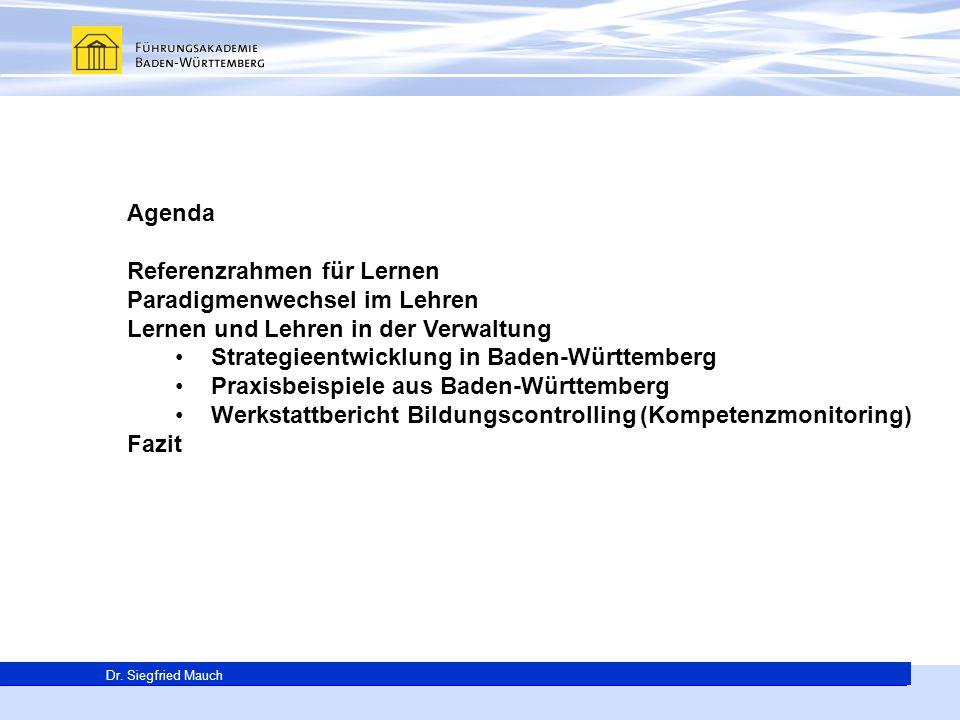 Generalsekretär Thomas E. Berg Dr. Siegfried Mauch Agenda Referenzrahmen für Lernen Paradigmenwechsel im Lehren Lernen und Lehren in der Verwaltung St