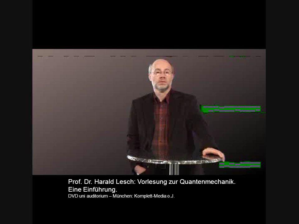 Seite 1 milq – Quantenphysik in der Schule | Th. Dammaschke | MNU 15.09.10 | Prof. Dr. Harald Lesch: Vorlesung zur Quantenmechanik. Eine Einführung. D