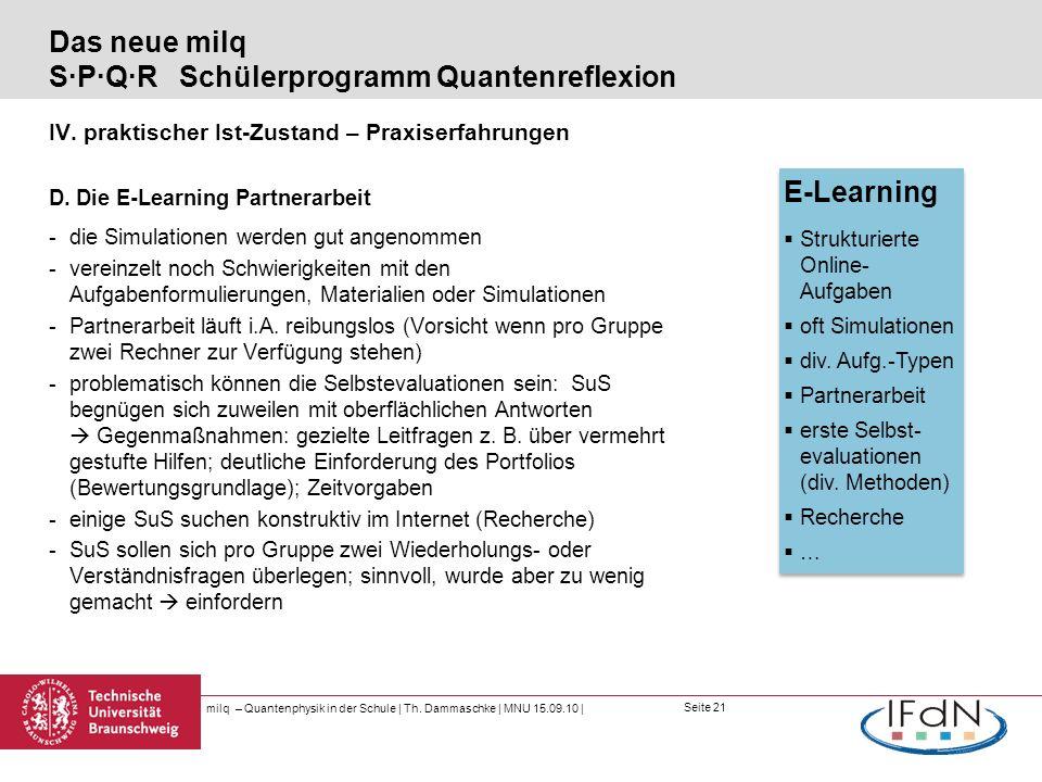 Seite 21 Das neue milq S·P·Q·R Schülerprogramm Quantenreflexion IV. praktischer Ist-Zustand – Praxiserfahrungen D. Die E-Learning Partnerarbeit -die S