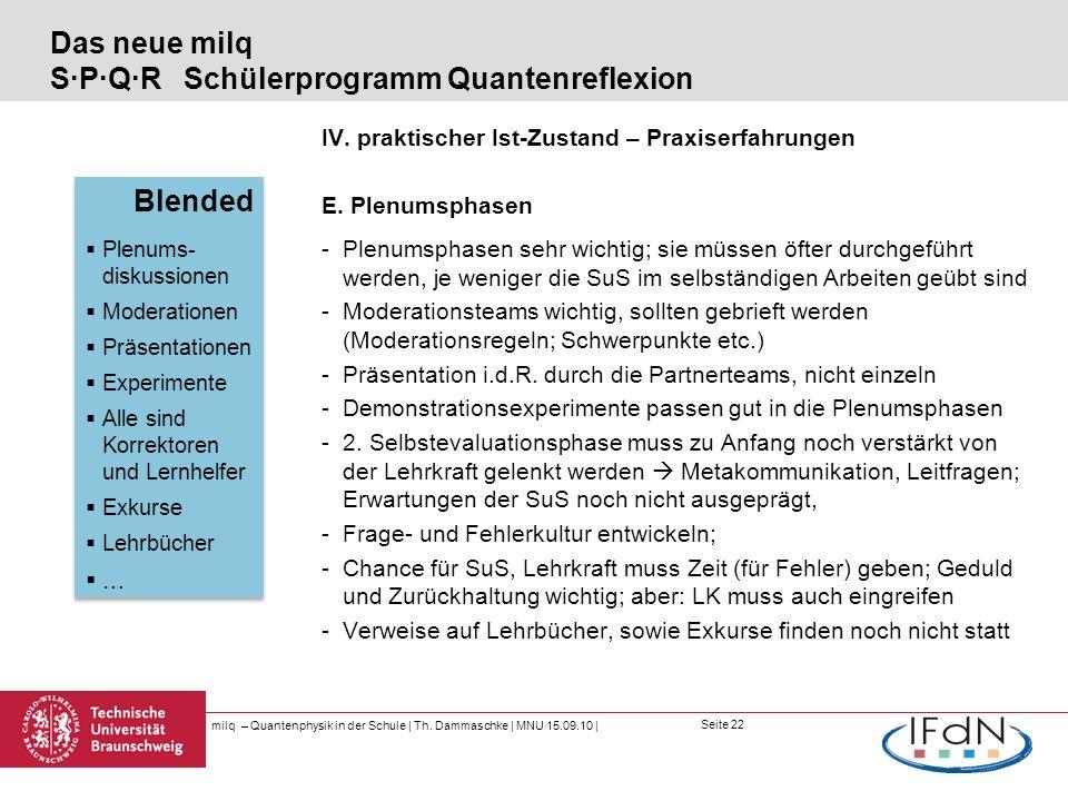Seite 22 Das neue milq S·P·Q·R Schülerprogramm Quantenreflexion IV. praktischer Ist-Zustand – Praxiserfahrungen E. Plenumsphasen -Plenumsphasen sehr w