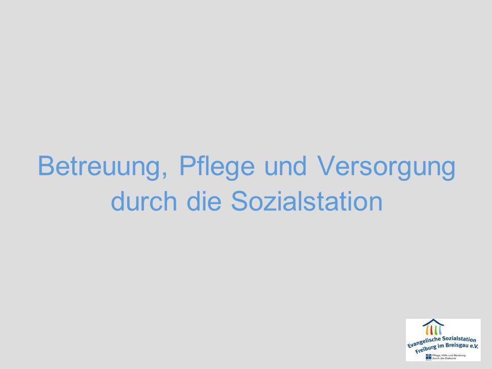 Betreuung, Pflege und Versorgung durch die Sozialstation