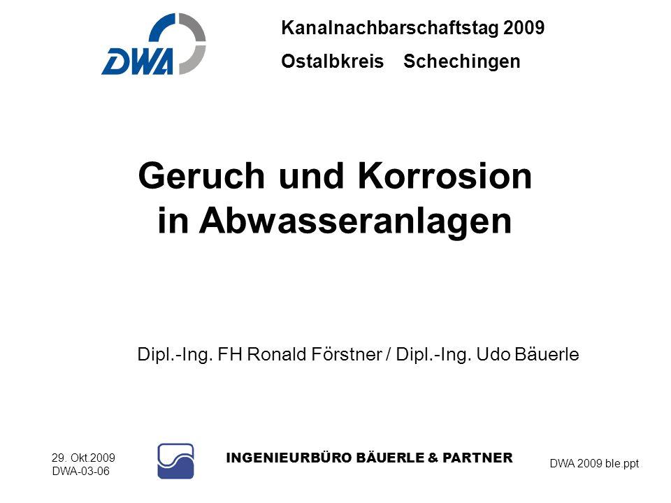 Kanalnachbarschaftstag 2009 Ostalbkreis Schechingen DWA 2009 ble.ppt 29. Okt.2009 DWA-03-06 INGENIEURBÜRO BÄUERLE & PARTNER Dipl.-Ing. FH Ronald Först