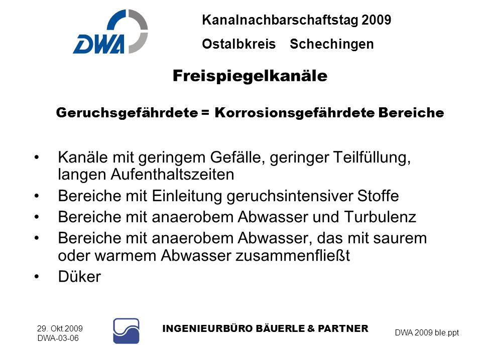 Kanalnachbarschaftstag 2009 Ostalbkreis Schechingen DWA 2009 ble.ppt 29. Okt.2009 DWA-03-06 INGENIEURBÜRO BÄUERLE & PARTNER Freispiegelkanäle Geruchsg