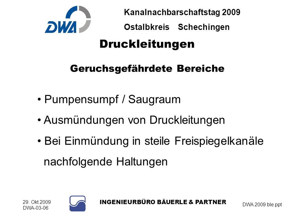 Kanalnachbarschaftstag 2009 Ostalbkreis Schechingen DWA 2009 ble.ppt 29. Okt.2009 DWA-03-06 INGENIEURBÜRO BÄUERLE & PARTNER Druckleitungen Geruchsgefä