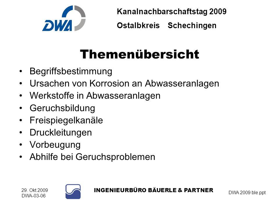 Kanalnachbarschaftstag 2009 Ostalbkreis Schechingen DWA 2009 ble.ppt 29. Okt.2009 DWA-03-06 INGENIEURBÜRO BÄUERLE & PARTNER Themenübersicht Begriffsbe