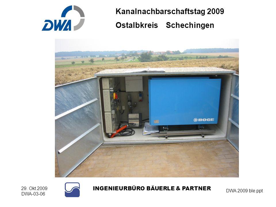 Kanalnachbarschaftstag 2009 Ostalbkreis Schechingen DWA 2009 ble.ppt 29. Okt.2009 DWA-03-06 INGENIEURBÜRO BÄUERLE & PARTNER Druckluftspülung