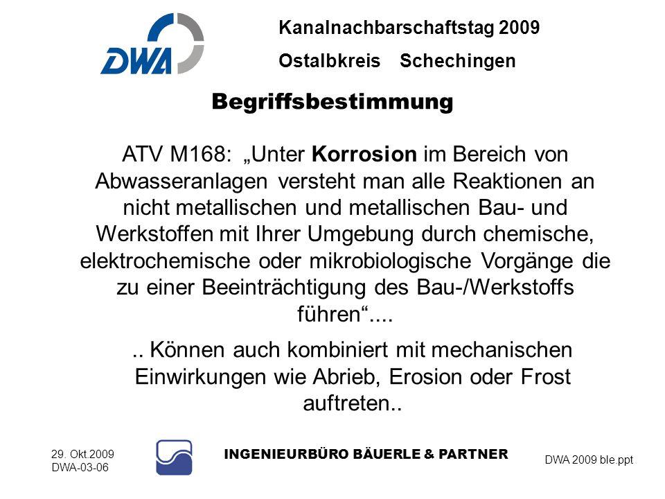 Kanalnachbarschaftstag 2009 Ostalbkreis Schechingen DWA 2009 ble.ppt 29. Okt.2009 DWA-03-06 INGENIEURBÜRO BÄUERLE & PARTNER Begriffsbestimmung ATV M16