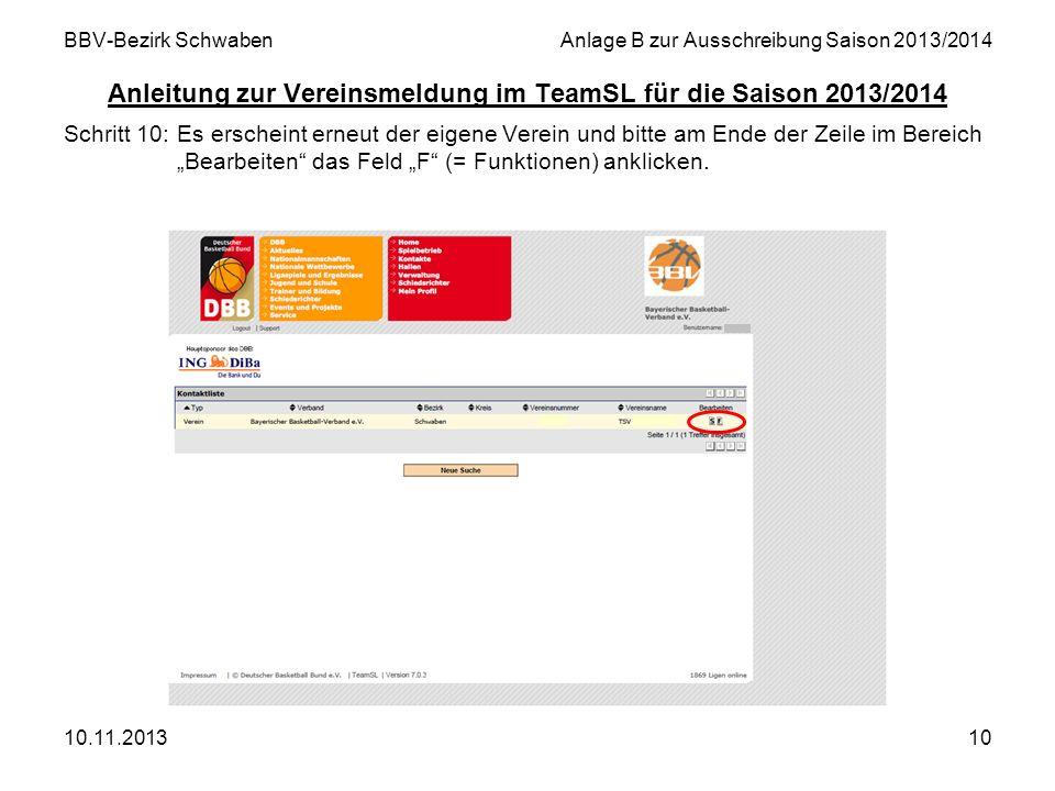 10.11.201310 BBV-Bezirk SchwabenAnlage B zur Ausschreibung Saison 2013/2014 Anleitung zur Vereinsmeldung im TeamSL für die Saison 2013/2014 Schritt 10