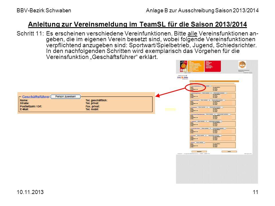10.11.201311 BBV-Bezirk SchwabenAnlage B zur Ausschreibung Saison 2013/2014 Anleitung zur Vereinsmeldung im TeamSL für die Saison 2013/2014 Schritt 11