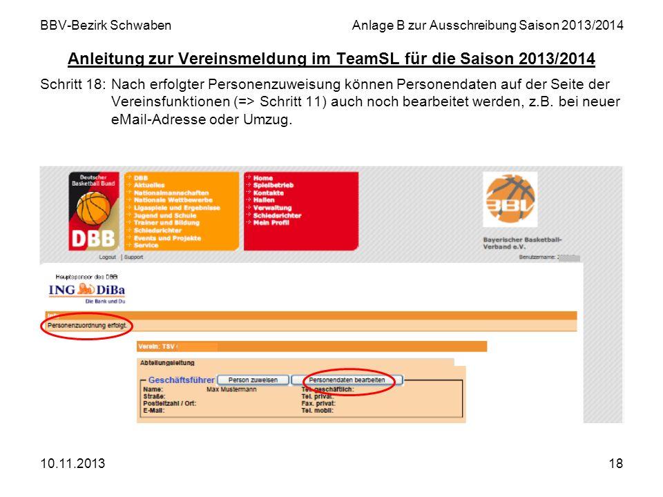 10.11.201318 BBV-Bezirk SchwabenAnlage B zur Ausschreibung Saison 2013/2014 Anleitung zur Vereinsmeldung im TeamSL für die Saison 2013/2014 Schritt 18