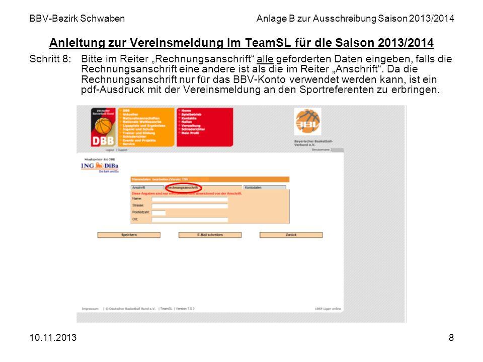 10.11.20138 BBV-Bezirk SchwabenAnlage B zur Ausschreibung Saison 2013/2014 Anleitung zur Vereinsmeldung im TeamSL für die Saison 2013/2014 Schritt 8:B