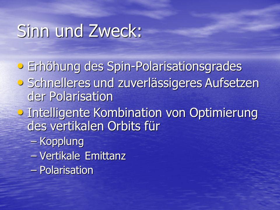 Sinn und Zweck: Erhöhung des Spin-Polarisationsgrades Erhöhung des Spin-Polarisationsgrades Schnelleres und zuverlässigeres Aufsetzen der Polarisation