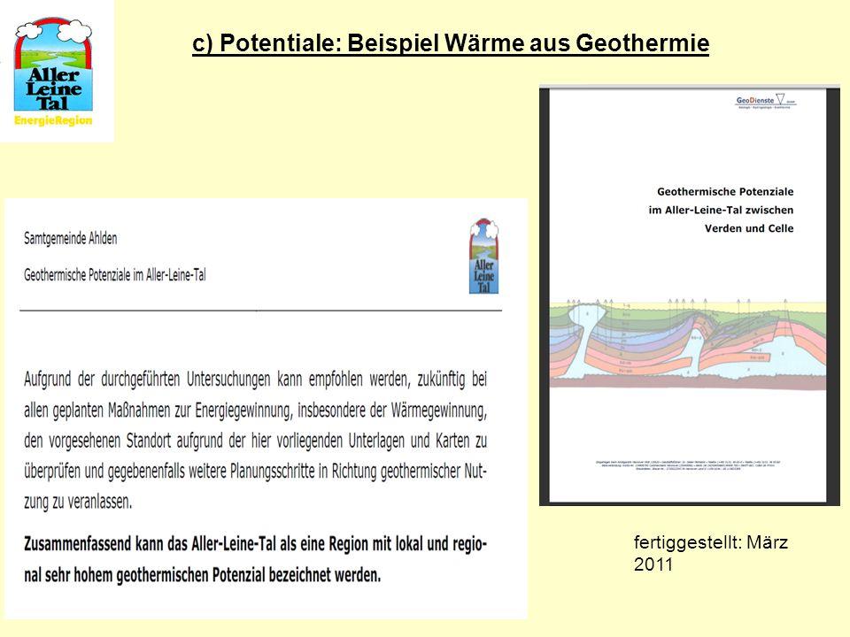 c) Potentiale: Beispiel Wärme aus Geothermie fertiggestellt: März 2011