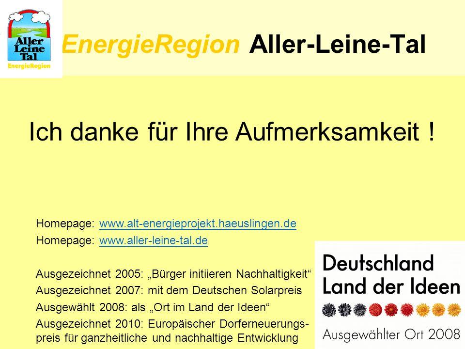 26 EnergieRegion Aller-Leine-Tal Ich danke für Ihre Aufmerksamkeit ! Homepage: www.alt-energieprojekt.haeuslingen.dewww.alt-energieprojekt.haeuslingen