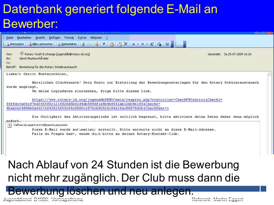 Referent: Martin EggertJugenddienst D1900: Vortragsthema Nach Ablauf von 24 Stunden ist die Bewerbung nicht mehr zugänglich. Der Club muss dann die Be