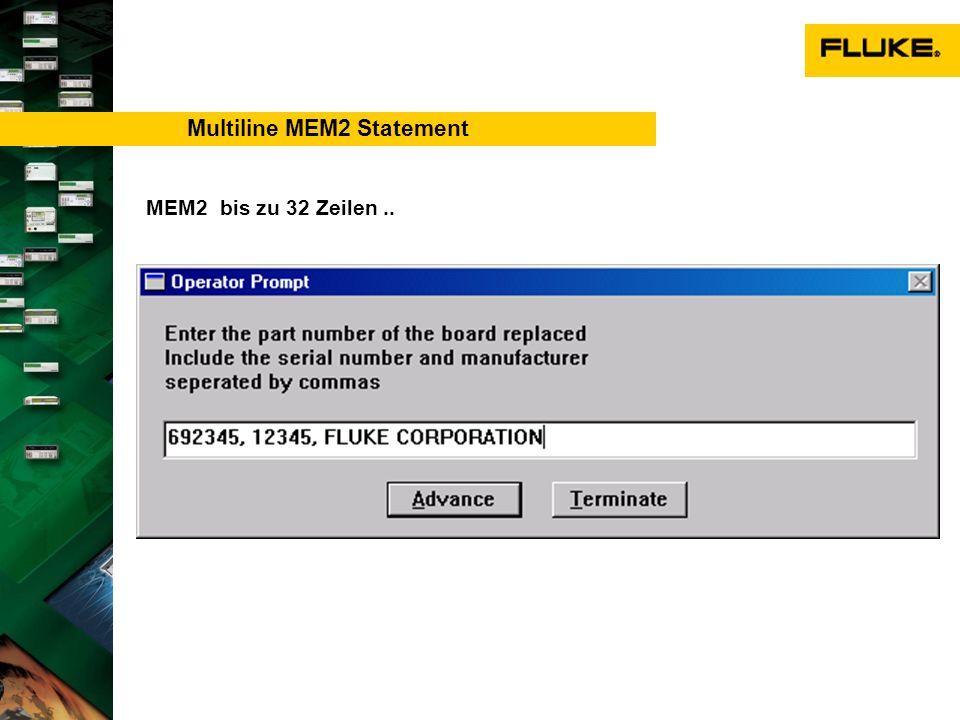 Multiline MEM2 Statement MEM2 bis zu 32 Zeilen..