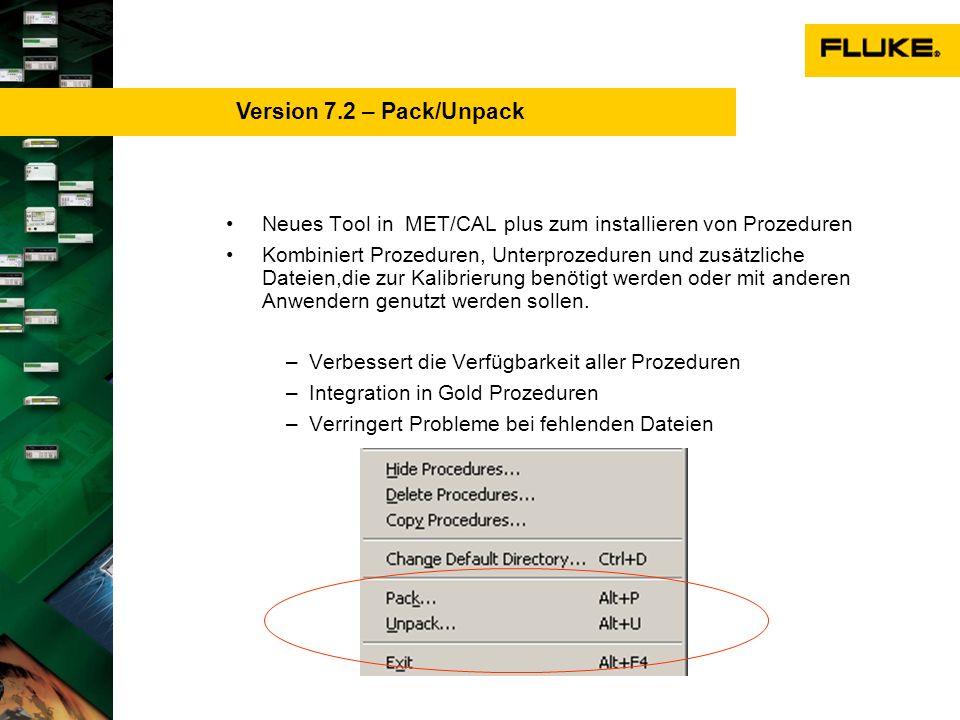 Neues Tool in MET/CAL plus zum installieren von Prozeduren Kombiniert Prozeduren, Unterprozeduren und zusätzliche Dateien,die zur Kalibrierung benötig