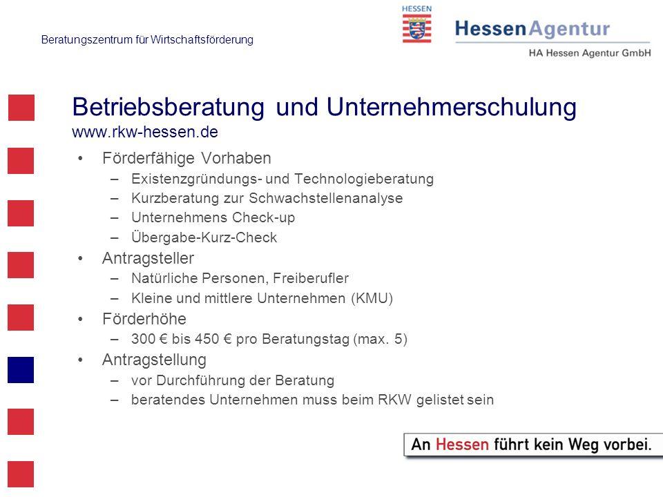 Beratungszentrum für Wirtschaftsförderung Betriebsberatung und Unternehmerschulung www.rkw-hessen.de Förderfähige Vorhaben –Existenzgründungs- und Tec