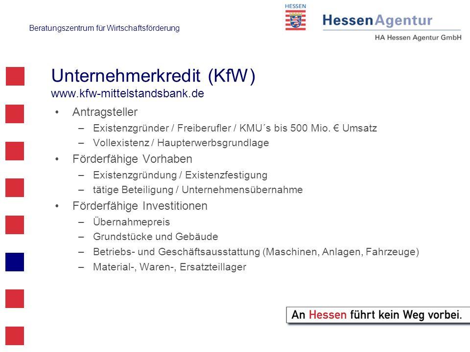 Beratungszentrum für Wirtschaftsförderung Unternehmerkredit (KfW) www.kfw-mittelstandsbank.de Antragsteller –Existenzgründer / Freiberufler / KMU´s bi