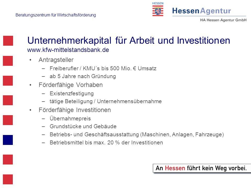 Beratungszentrum für Wirtschaftsförderung Unternehmerkapital für Arbeit und Investitionen www.kfw-mittelstandsbank.de Antragsteller –Freiberufler / KM