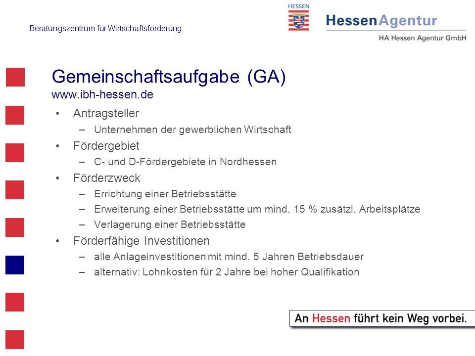 Beratungszentrum für Wirtschaftsförderung Gemeinschaftsaufgabe (GA) www.ibh-hessen.de Antragsteller –Unternehmen der gewerblichen Wirtschaft Fördergeb