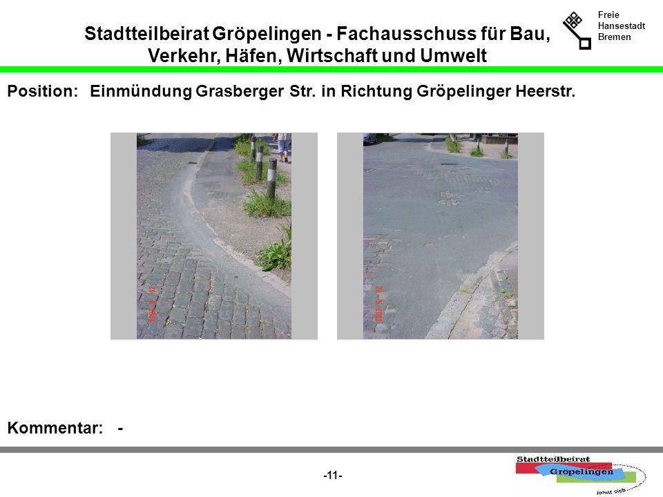 Stadtteilbeirat Gröpelingen - Fachausschuss für Bau, Verkehr, Häfen, Wirtschaft und Umwelt Freie Hansestadt Bremen -11- Position:Einmündung Grasberger