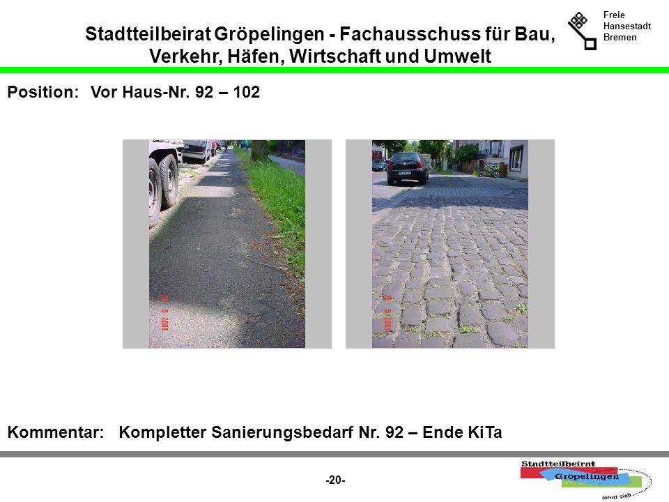 Stadtteilbeirat Gröpelingen - Fachausschuss für Bau, Verkehr, Häfen, Wirtschaft und Umwelt Freie Hansestadt Bremen -20- Position:Vor Haus-Nr. 92 – 102