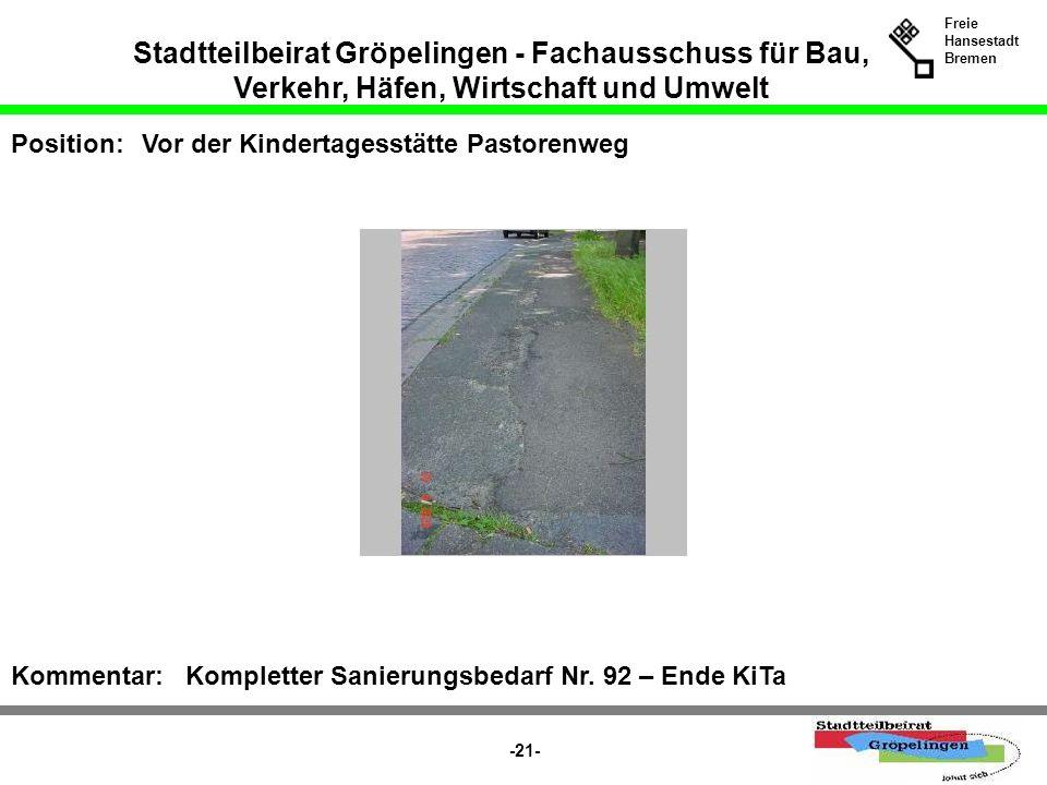 Stadtteilbeirat Gröpelingen - Fachausschuss für Bau, Verkehr, Häfen, Wirtschaft und Umwelt Freie Hansestadt Bremen -21- Position:Vor der Kindertagesst