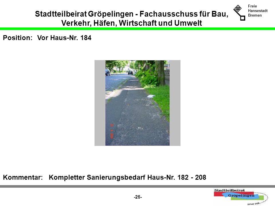 Stadtteilbeirat Gröpelingen - Fachausschuss für Bau, Verkehr, Häfen, Wirtschaft und Umwelt Freie Hansestadt Bremen -25- Position:Vor Haus-Nr. 184 Komm