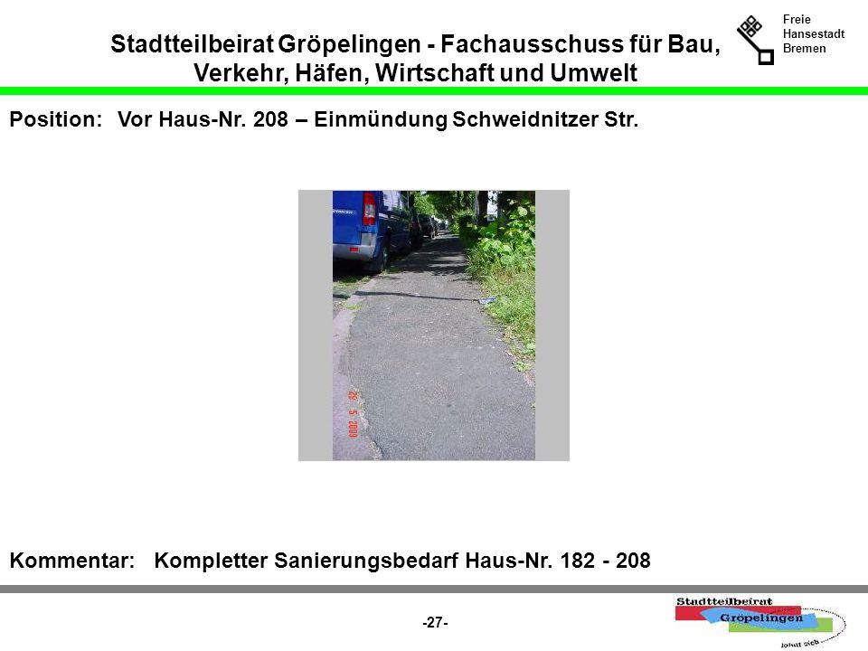 Stadtteilbeirat Gröpelingen - Fachausschuss für Bau, Verkehr, Häfen, Wirtschaft und Umwelt Freie Hansestadt Bremen -27- Position:Vor Haus-Nr. 208 – Ei