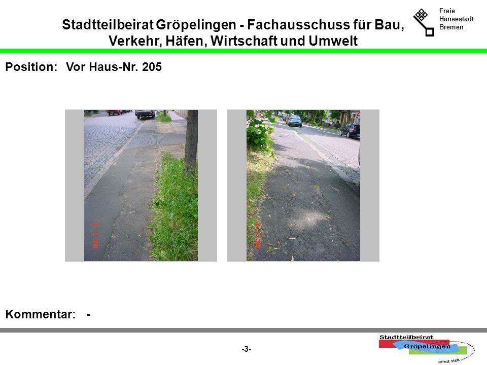 Stadtteilbeirat Gröpelingen - Fachausschuss für Bau, Verkehr, Häfen, Wirtschaft und Umwelt Freie Hansestadt Bremen -3- Position:Vor Haus-Nr. 205 Komme