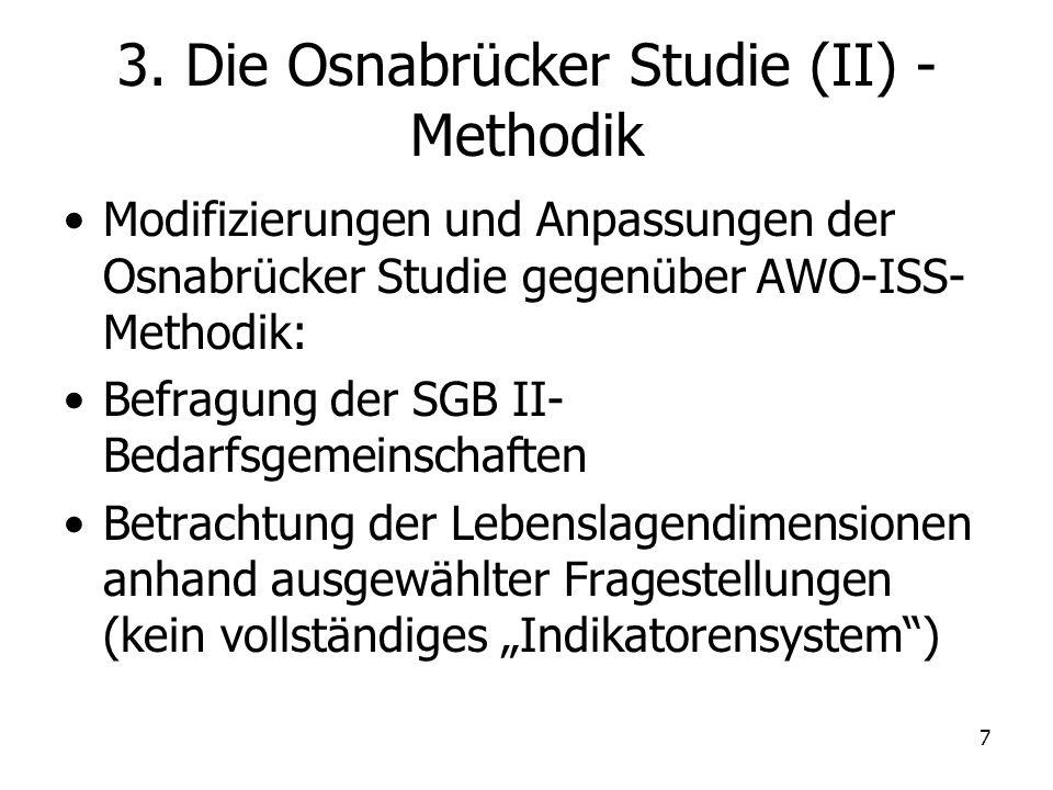 7 3. Die Osnabrücker Studie (II) - Methodik Modifizierungen und Anpassungen der Osnabrücker Studie gegenüber AWO-ISS- Methodik: Befragung der SGB II-