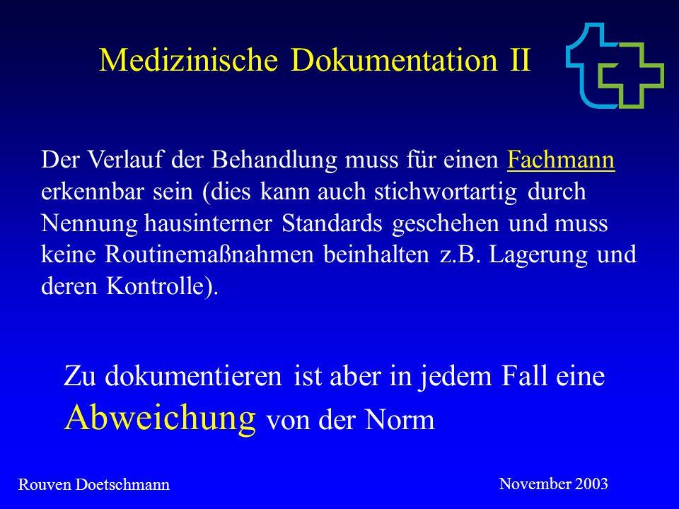 Rouven Doetschmann November 2003 Maßnahmen und Verfahren, die für die Versorgung des Patien- ten von Bedeutung sind.