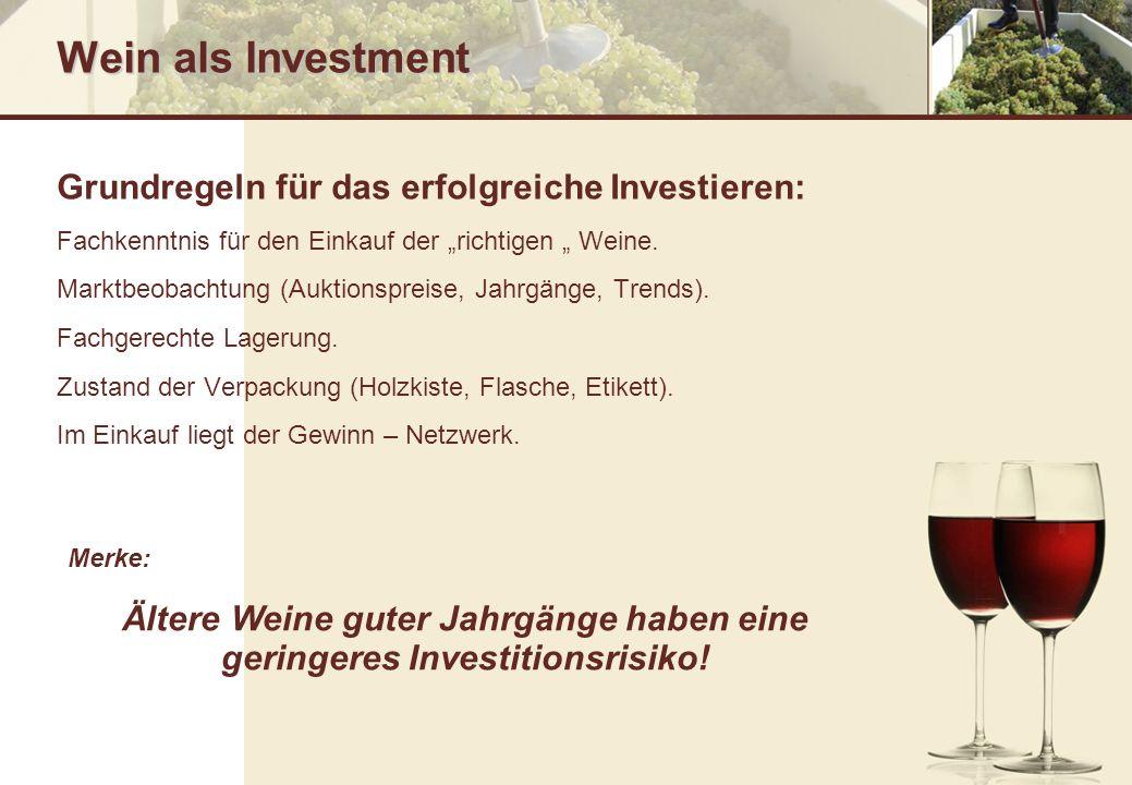 Wein als Investment Grundregeln für das erfolgreiche Investieren: Fachkenntnis für den Einkauf der richtigen Weine. Marktbeobachtung (Auktionspreise,