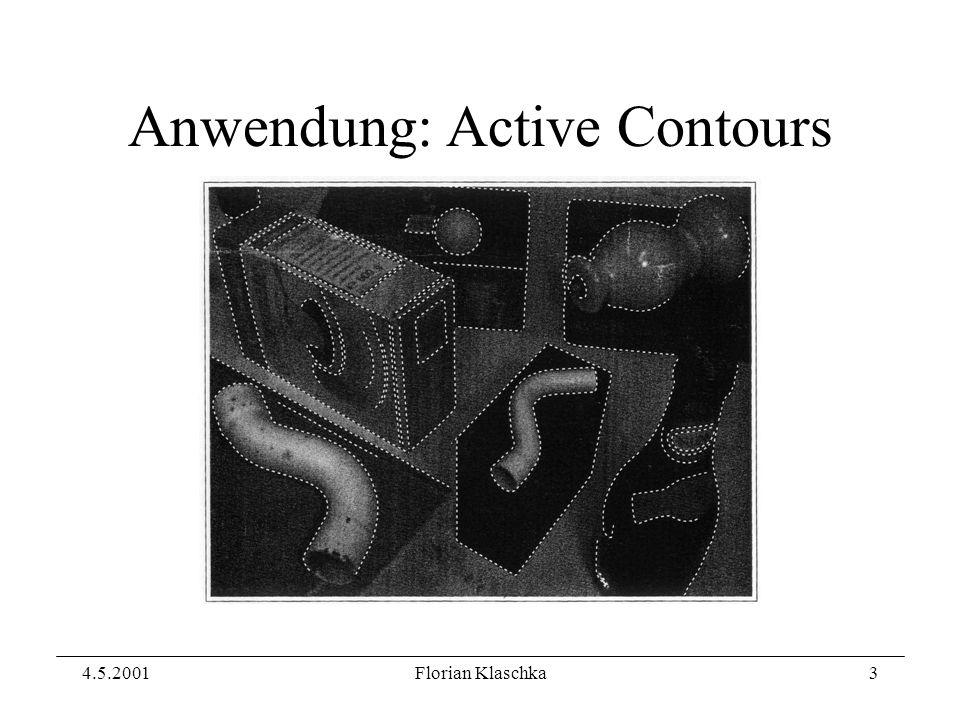 4.5.2001Florian Klaschka3 Anwendung: Active Contours