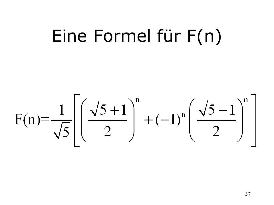 37 Eine Formel für F(n)
