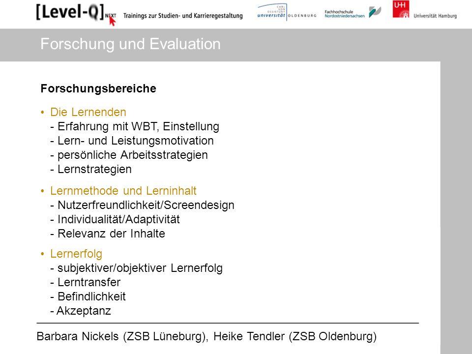 Barbara Nickels (ZSB Lüneburg), Heike Tendler (ZSB Oldenburg) Forschung und Evaluation Forschungsbereiche Die Lernenden - Erfahrung mit WBT, Einstellu