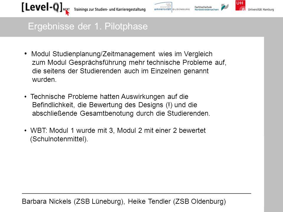Barbara Nickels (ZSB Lüneburg), Heike Tendler (ZSB Oldenburg) Modul Studienplanung/Zeitmanagement wies im Vergleich zum Modul Gesprächsführung mehr te