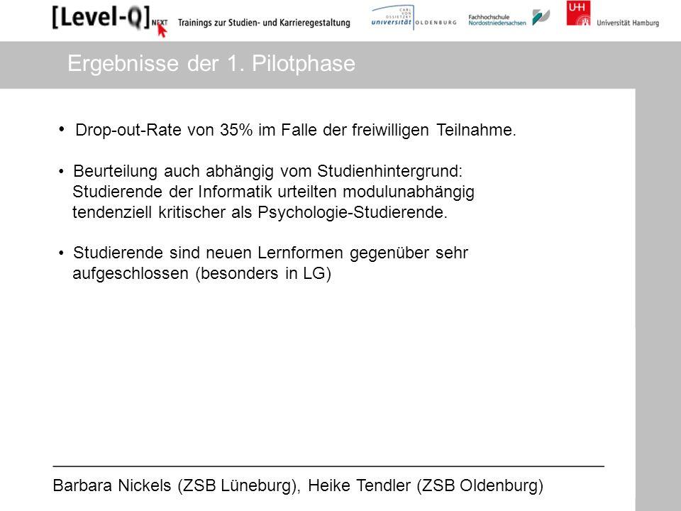 Barbara Nickels (ZSB Lüneburg), Heike Tendler (ZSB Oldenburg) Drop-out-Rate von 35% im Falle der freiwilligen Teilnahme. Beurteilung auch abhängig vom