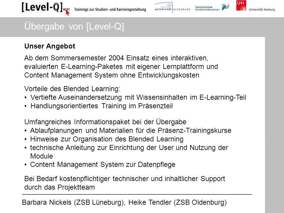 Barbara Nickels (ZSB Lüneburg), Heike Tendler (ZSB Oldenburg) Unser Angebot Ab dem Sommersemester 2004 Einsatz eines interaktiven, evaluierten E-Learn