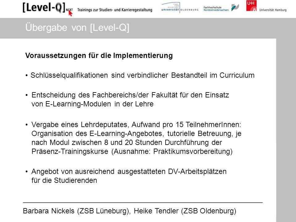Barbara Nickels (ZSB Lüneburg), Heike Tendler (ZSB Oldenburg) Voraussetzungen für die Implementierung Schlüsselqualifikationen sind verbindlicher Best