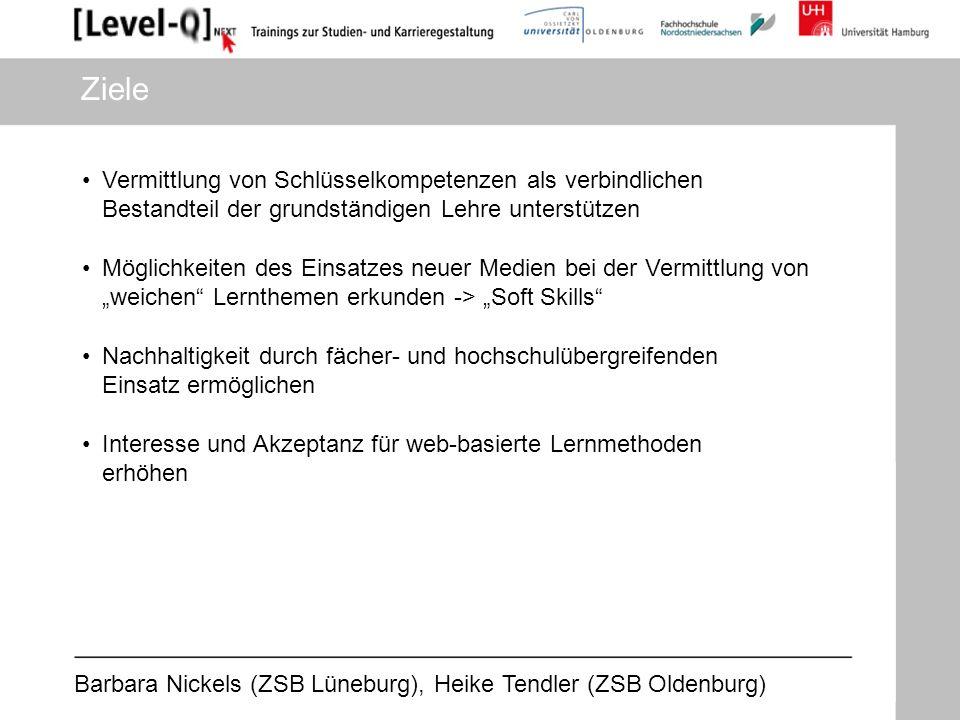 Barbara Nickels (ZSB Lüneburg), Heike Tendler (ZSB Oldenburg) Ziele Interesse und Akzeptanz für web-basierte Lernmethoden erhöhen Möglichkeiten des Ei
