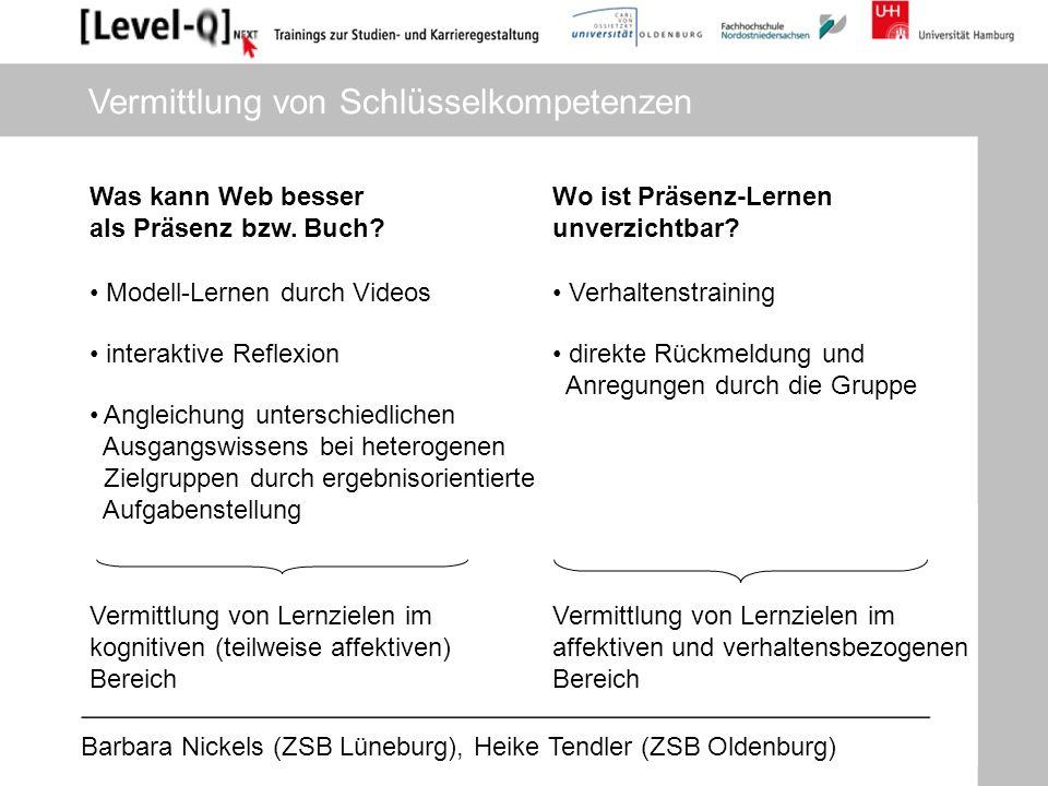 Barbara Nickels (ZSB Lüneburg), Heike Tendler (ZSB Oldenburg) Was kann Web besser als Präsenz bzw. Buch? Wo ist Präsenz-Lernen unverzichtbar? Modell-L