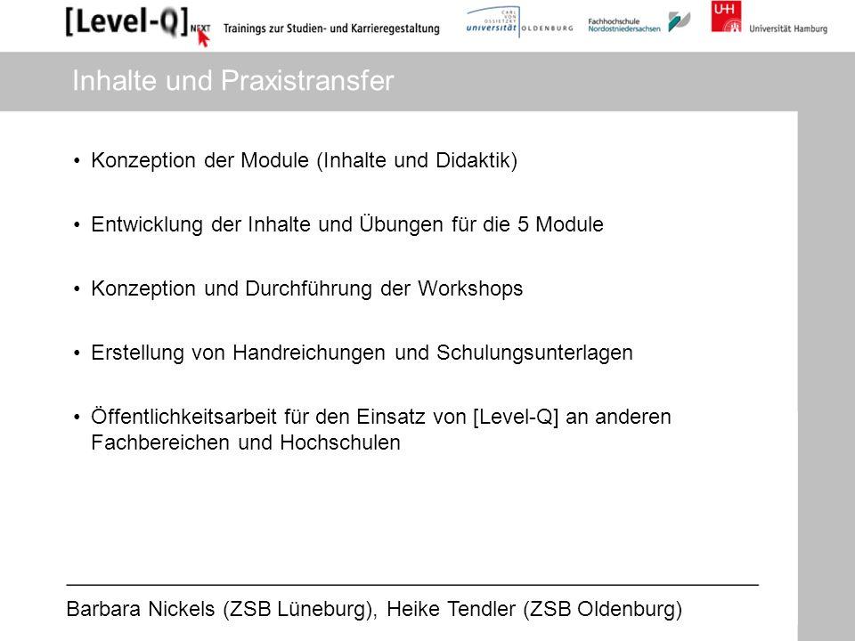 Barbara Nickels (ZSB Lüneburg), Heike Tendler (ZSB Oldenburg) Inhalte und Praxistransfer Konzeption der Module (Inhalte und Didaktik) Entwicklung der