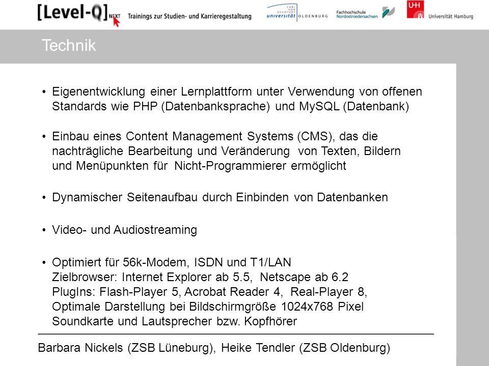 Barbara Nickels (ZSB Lüneburg), Heike Tendler (ZSB Oldenburg) Technik Optimiert für 56k-Modem, ISDN und T1/LAN Zielbrowser: Internet Explorer ab 5.5,