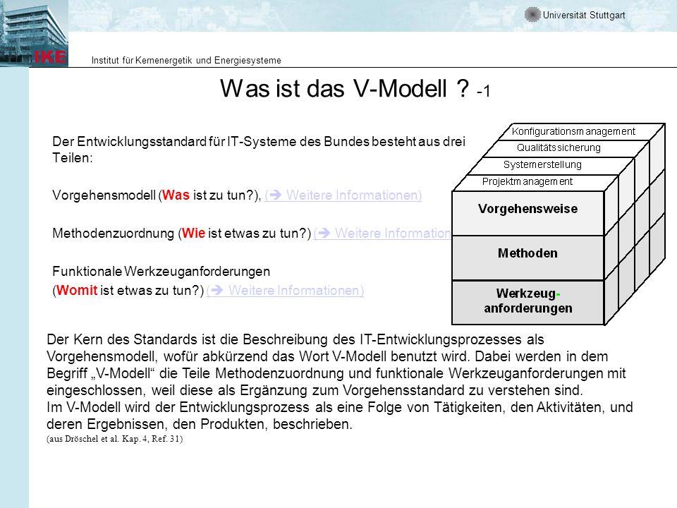 Universität Stuttgart Institut für Kernenergetik und Energiesysteme Was ist das V-Modell ? -1 Der Entwicklungsstandard für IT-Systeme des Bundes beste