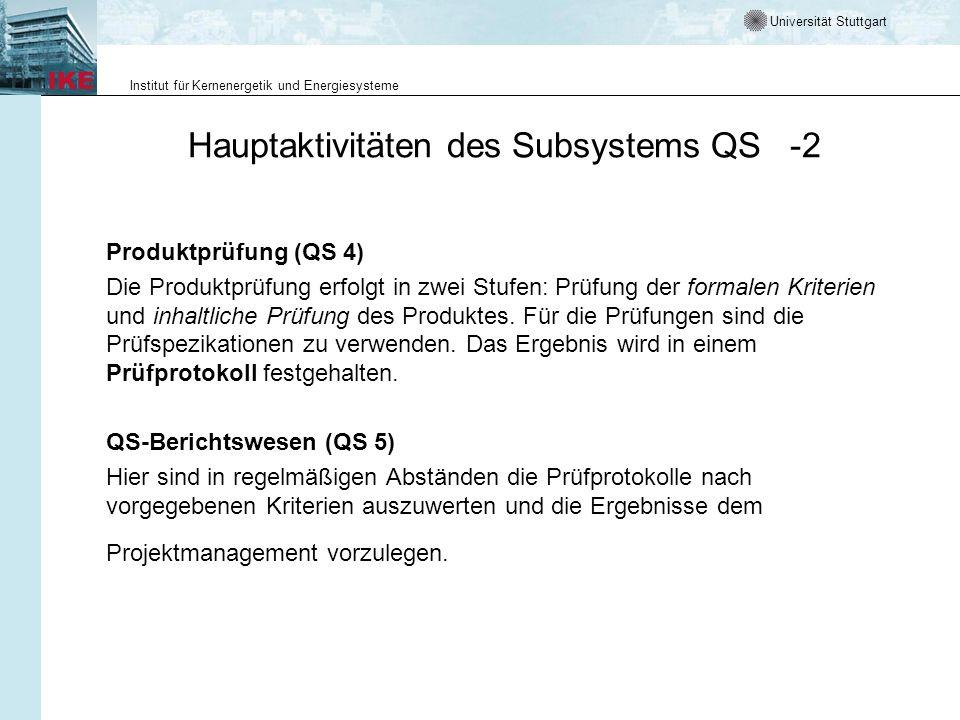 Universität Stuttgart Institut für Kernenergetik und Energiesysteme Hauptaktivitäten des Subsystems QS -2 Produktprüfung (QS 4) Die Produktprüfung erf
