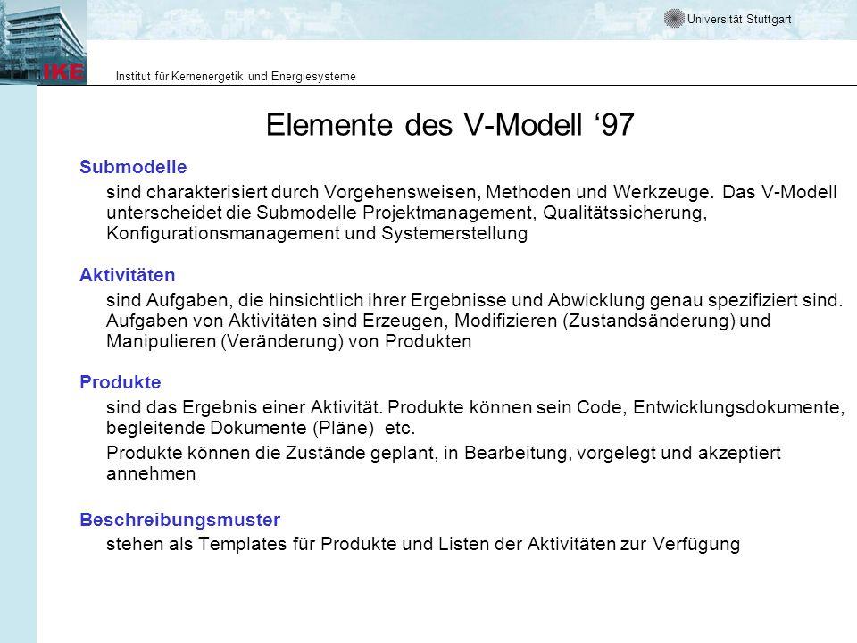 Universität Stuttgart Institut für Kernenergetik und Energiesysteme Submodelle des V-Modell Der gesamte Prozess ist in Tätigkeitsbereiche untergliedert.