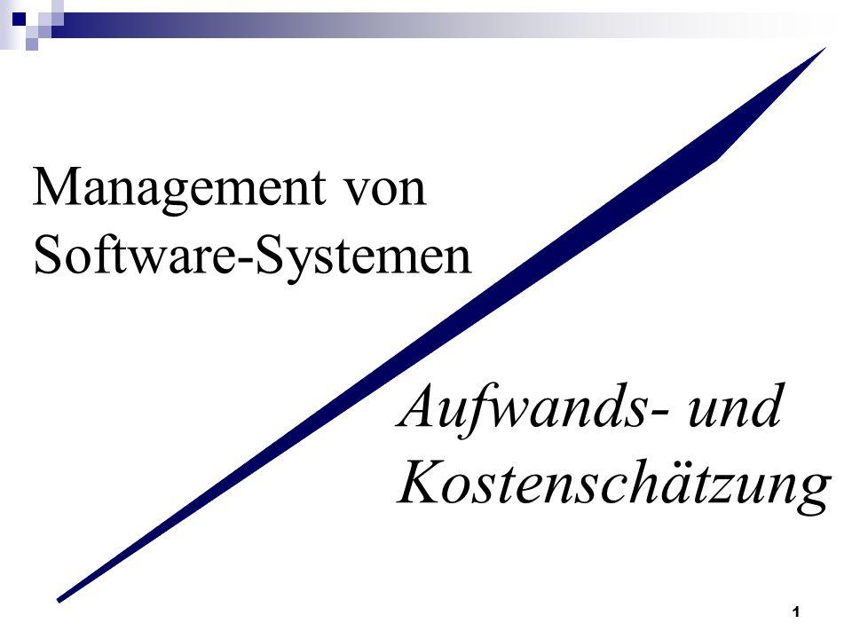 1 Management von Software-Systemen Aufwands- und Kostenschätzung